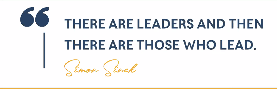 Quote: There are leaders and then there are those who lead - Simon Sinek